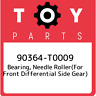 90364-T0009 Toyota Bearing, needle roller(for front differential side gear) 9036