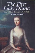 THE FIRST LADY DIANA: LADY DIANA SPENCER, 1710-1735 - VICTORIA MASSEY