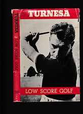 Low Score Golf by Jim Turnesa, 1953 first UK hardcover, with dust jacket
