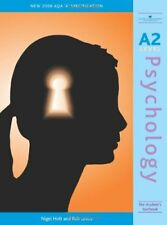 A2 Psychology 2008 AQA A Specification: The Student's Textbook By Nigel Holt,Ro