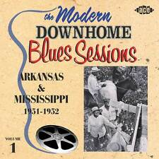 The Modern Down Home Blues Sessions: Arkansas & Mississippi Vol 1 (CDCHD 876)