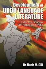 Development of Urdu Language and Literature Under the Shadow of the British in I