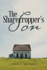 The Sharecropper's Son by John V. Amodeo (2016, Paperback)