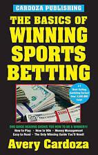 USED (LN) The Basics of Winning Sports Betting by Avery Cardoza