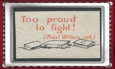 FRANCE VIGNETTE militaire USA too proud to flight! près ! WILSON cinderella 1916