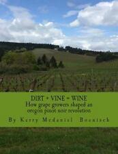 Dirt + Vine = Wine: How grape growers transformed three miles of terrior and sha