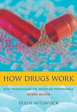 How Drugs Work: Basic Pharmacology for Healthcare Professionals