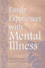 Family Experiences with Mental Illness by Richard C. Tessler and Gail Gamache...