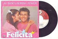 """AL BANO E ROMINA POWER Felicità (1982) Vinyl 7"""" 45 RPM Baby Records – BR 50258"""