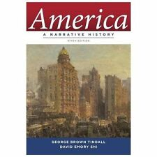 America : A Narrative History by David E. Shi and George Brown Tindall (2012