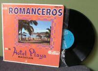 """Los Romanceros """"En El Hotel Playa Mazatlan"""" LP EX (Mexico)"""