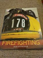 Firefighting by Jack Gottschalk Beautiful Pictorial History coffee table.
