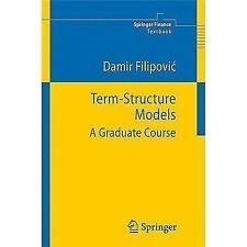 Term-Structure Models: A Graduate Course (Springer Finance), Filipovic, Damir, G
