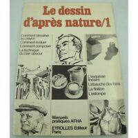 AFHA le dessin d'après nature T1 - comment dessiner - manuel pratique 1980 Eyrol
