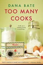 Too Many Cooks by Dana Bate (2015, Paperback)
