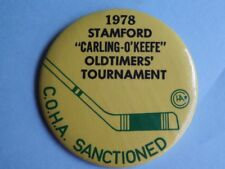 CARLING O'KEEFE BEER STAMFORD TOURNAMENT 1978 OLD TIMERS HOCKEY BUTTON