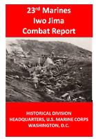 WW II USMC Marine Corps 23rd Regiment Battle of Iwo Jima Combat History Book