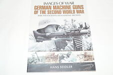 WW2 German Machine Guns Images of War Reference Book