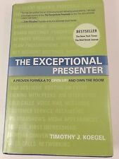 The Exceptional Presenter : A Proven Formula to Open up and Own the Room