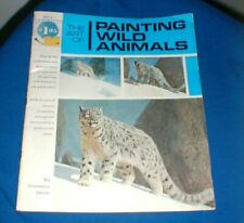 THE ART OF PAINTING WILD ANIMALS - GRUMBACHER LIBRARY - 1975