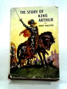 The Book of King Arthur and His Noble Knights (Mary MacLeod - 1946) (ID:08565)