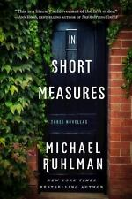 In Short Measures : Three Novellas by Michael Ruhlman (2017, Paperback)