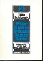 """Tillo Schlunck """" Für kleine Musikanten"""" Band 2"""