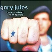 GARY JULES - Trading Snakeoil for Wolftickets (CD 2004) Mad World
