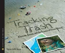 Tracking Trash: Flotsam, Jetsam, and the Science of Ocean Motion Scientists in