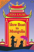 NEW Slow Boat to Mongolia by Lydia Laube Paperback Book