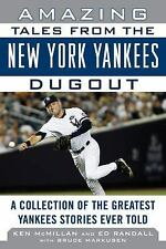 Amazing Tales from the New York Yankees Dugout : A Collection of the Greatest...