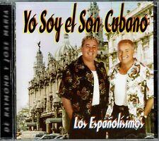 Los Espanolisimos De Raymond y Jose Maria Yo Soy el Son Cubano  NEW SEALED  CD
