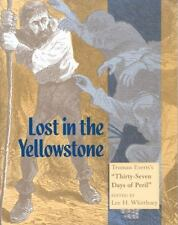 "LOST IN YELLOWSTONE: Truman Evert's ""Thirty-Seven Days of Peril"" (2002,..."