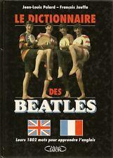 MUSIQUE / LE DICTIONNAIRE DES BEATLES : LEURS 1802 MOTS POUR APPRENDRE L'ANGLAIS