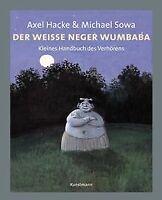 Der weiße Neger Wumbaba: Kleines Handbuch des Verhö... | Buch | Zustand sehr gut