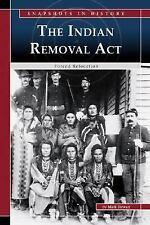 The Indian Removal Act: Forced Relocation (Snapshots in History)-ExLibrary