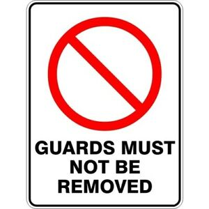 GUARDS MUST NOT BE REMOVED - SELF ADHESIVE STICKER / DECAL / SIGN | HEALTH & SAF