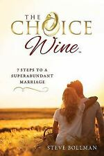 The Choice Wine: 7 Steps to a Superabundant Marriage (Paperback or Softback)