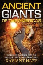 Ancient Giants of the Americas: Suppressed Evidence and the Hidden History of a
