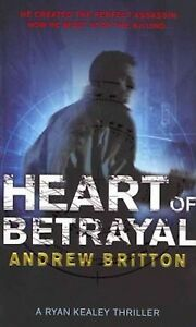 Heart of Betrayal by Andrew Britton (Paperback, 2007)