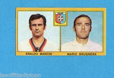 PANINI CALCIATORI 1969/70-Figurina- MANCIN+BRUGNERA - CAGLIARI -Recuperata
