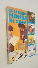 COSTRUIRE MOBILI IN CASA Drago Casolaro Manuali pratici di Fardasé 5 Fare 1979