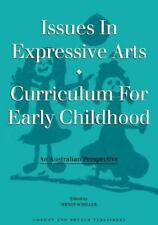 Issues in Expressive Arts Curriculum for Early Childhood : An Australian...