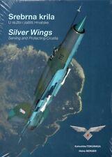 Silver Wings - Serving and Protecting Croatia -Katsuhiko TOKUNAGA - NEW