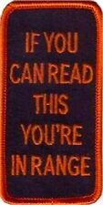 IF YOU CAN READ THIS YOU'RE IN RANGE Funny Motorcycle MC Biker Patch PAT-0924