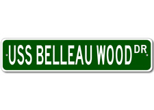 USS BELLEAU WOOD LHA 3 Ship Navy Sailor Metal Street Sign - Aluminum