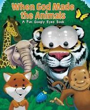 When God Made the Animals: A Fun Googly Eyes Book Lord, Jill Roman Board book
