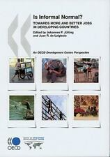 Is Informal Normal? : Towards More and Better Jobs in Developing Countries by...