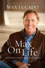 MAX ON LIFE ~ Max Lucado ~ 2011 ~ Get it cheap! ~ Answers to Important Questions