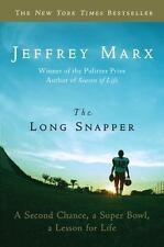The Long Snapper: A Second Chance, a Super Bowl, a Lesson for Life Marx, Jeffrey